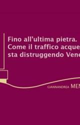Fino all'ultima pietra. Storia del traffico acqueo a Venezia in un saggio di Giannandrea Mencini