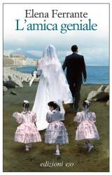 L'amica geniale, il primo capitolo della saga al femminile di Elena Ferrante