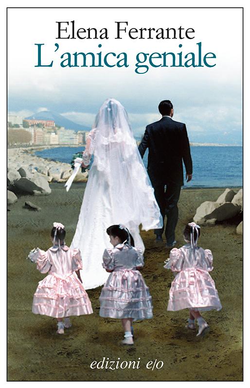 L'amica geniale, il primo capitolo della saga di Elena Ferrante
