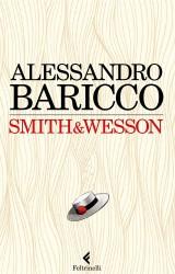 Smith & Wesson, una pièce teatrale per Baricco