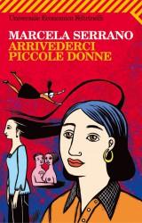 """Arrivederci Piccole Donne di Marcela Serrano, le moderne """"Piccole donne"""""""