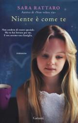Niente è come te di Sara Rattaro, una storia di amore e coraggio