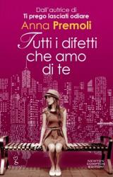 Tutti i difetti che amo di te di Anna Premoli, una storia in rosa