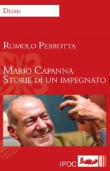 Mario Capanna: storia d'un impegnato. A non morir d'oblio e di vergogna