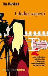 I dodici sospetti: un omicidio in circostanze scabrose, dodici interrogati, uno di loro è il colpevole