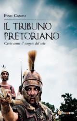 Il tribuno pretoriano di Giuseppe Campo