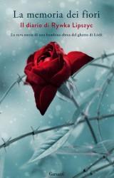 La memoria dei fiori. Il diario di Rywka Lipszyc