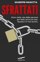 """""""Sfrattati"""" lo sfogo di un ufficiale giudiziario: giustizia italiana malata, debole coi forti, implacabile coi deboli"""