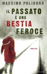 """Massimo Polidoro """"Il passato è una bestia feroce"""""""