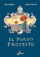 Il porto proibito, un graphic novel di Teresa Radice e Stefano Turconi