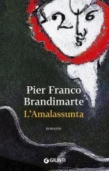 L'Amalassunta di Pier Franco Brandimarte