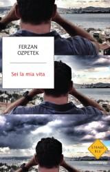 Sei la mia vita di Ferzan Ozpetek