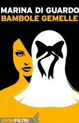 """Bambole gemelle, il thriller """"specchio"""" di Marina di Guardo"""