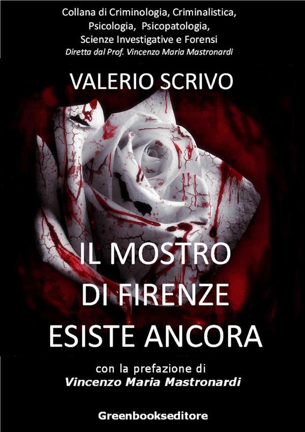 Il mostro di Firenze esiste ancora di Valerio Scrivio