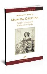 La biografia di Madama Cristina, duchessa di Savoia
