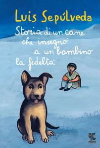 Sepulveda_Storia-di-un-cane-che-insegno-a-un-bambino-la-fedelta