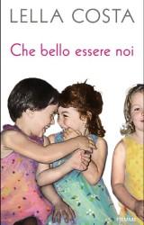 """""""Che bello essere noi"""" di Lella Costa"""