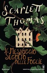 Il messaggio segreto delle foglie di Scarlett Thomas.