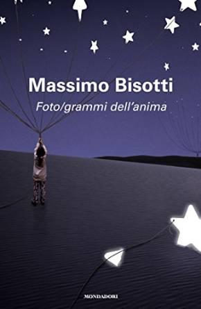 Foto Grammi Dell Anima Di Massimo Bisotti Recensionilibri Org