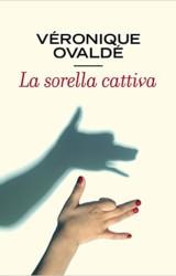 """""""La sorella cattiva"""" di Véronique Ovaldé"""