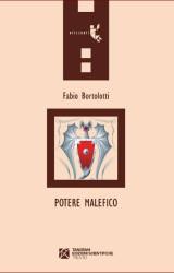"""""""Potere malefico"""" di Fabio Bortolotti"""