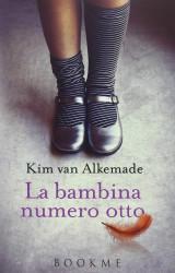 """""""La bambina numero otto"""" di Kim van Alkemade"""