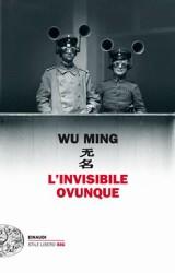 """""""L'invisibile ovunque"""" dei Wu Ming"""