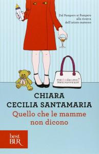 Quello che le mamme non dicono Claudia Cecilia Santamaria