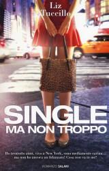 """""""Single ma non troppo"""" di Liz Tuccillo"""
