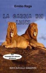 """""""La gabbia dei leoni"""" di Emilio Rega"""