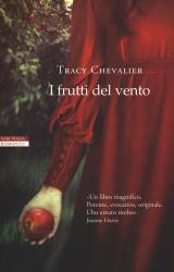 I frutti del vento | Tracy Chevalier