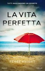 """""""La vita perfetta"""" di Renée Knight"""