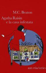 Agatha Raisin e la casa infestata | M.C. Beaton