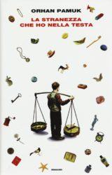 """""""La stranezza che ho nella testa"""" di Orhan Pamuk"""