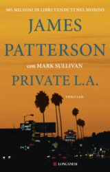 Il nuovo bestseller di James Patterson: Private L.A.