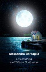 La Locanda dell'Ultima Solitudine | Alessandro Barbaglia