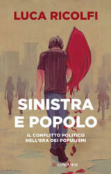 Sinistra e Popolo | Luca Ricolfi