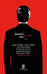 Robledo | Daniele Zito. Il lavorare per il lavoro