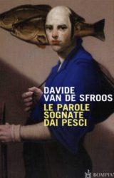 Le parole sognate dai pesci | Davide Van De Sfroos