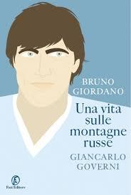 Bruno Giordano. Una vita sulle montagne russe | Giancarlo Governi