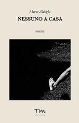 Nessuno a casa | Marco Aldrighi
