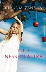 Tu e nessun'altra | Claudia Zanella