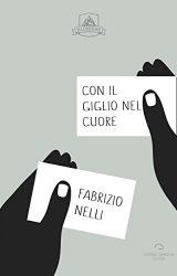 """Intervista a Fabrizio Nelli, autore de """"Con il Giglio nel cuore"""""""