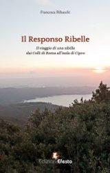 """Intervista a Francesca Ribacchi, autrice de """"Il Responso Ribelle. Il viaggio di una sibilla dai Colli di Roma all'isola di Cipro"""""""