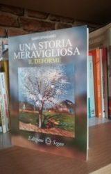 """Intervista a Santi Sfragano, autrice de """"Una storia meravigliosa. Il deforme"""""""