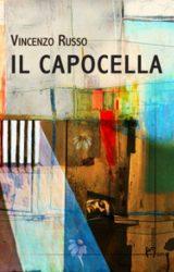 """Intervista a Vincenzo Russo, autore de """"Il Capocella"""""""