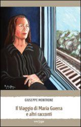 """Intervista a Giuseppe Montrone autore de """"Il Viaggio di Maria Guerra e altri racconti"""""""