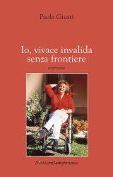 "Intervista a Paola Giusti, autrice de ""Io, vivace invalida senza frontiere"""