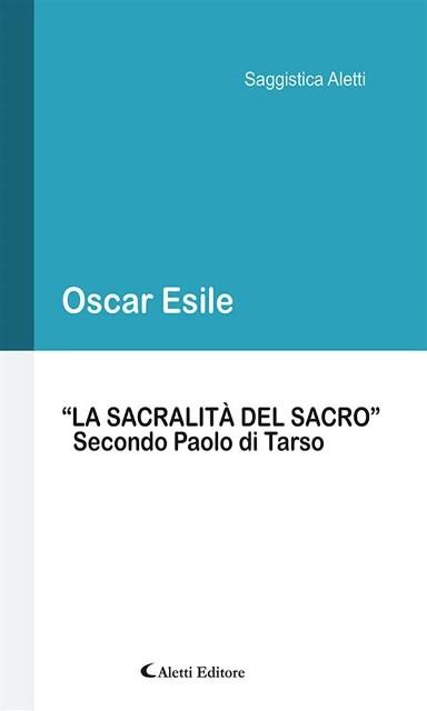 La sacralità del sacro Oscar Esile