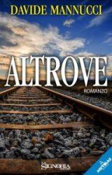 """Intervista a Davide Mannucci, autore di """"Altrove"""""""